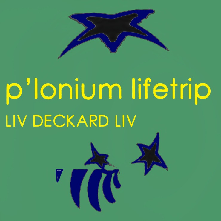P-lonium Lifetrip medium- LIV DECKARD LIV copy