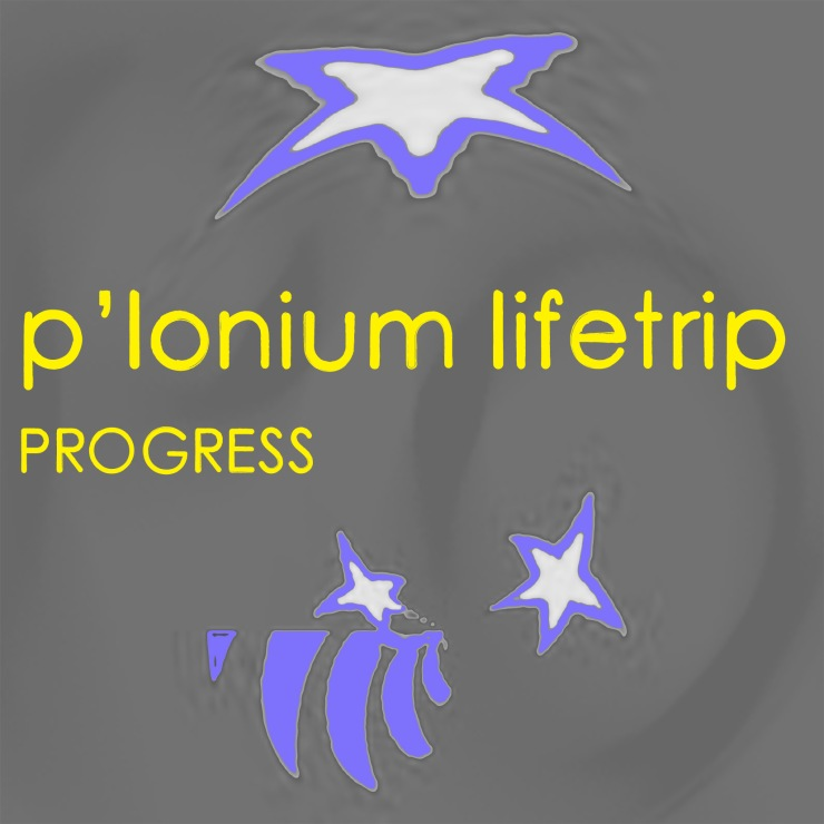 P-lonium Lifetrip medium- Progress