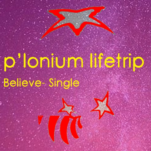 P-lonium Lifetrip medium- Believe- Single01