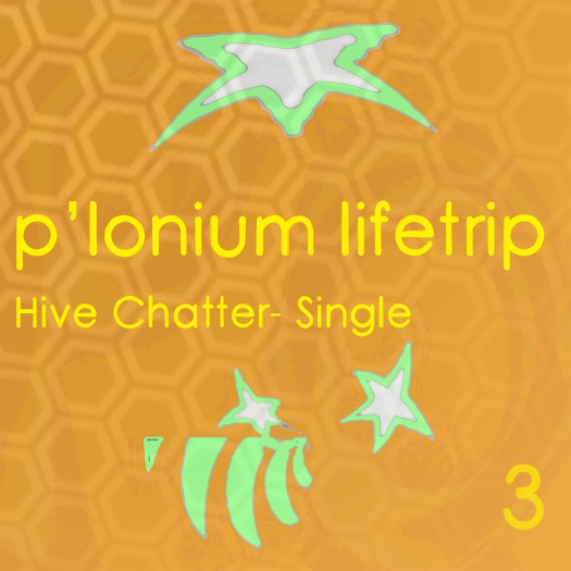 P-lonium Lifetrip medium- Hive Chatter Part 3- Single