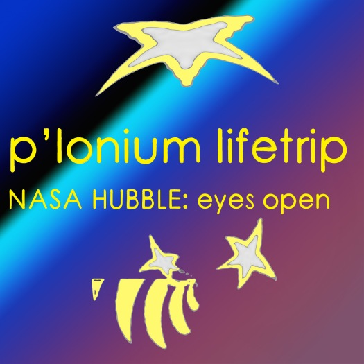 P-lonium Lifetrip medium- NASA Hubble- eyes open