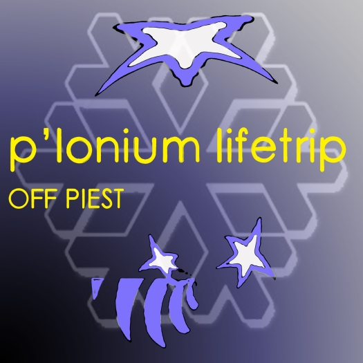 P-lonium Lifetrip medium- Off Piest copy