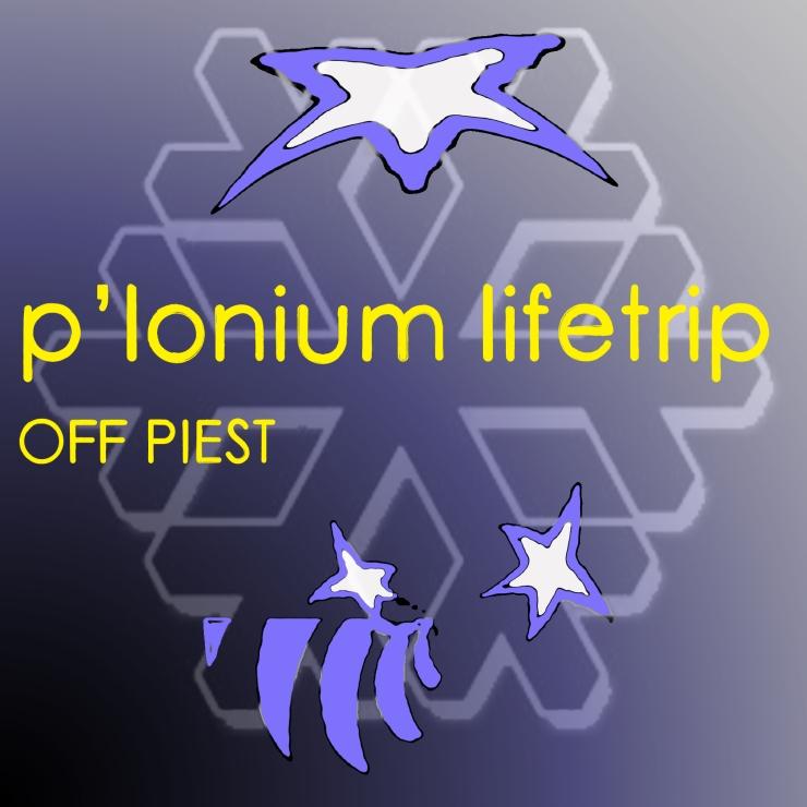 P-lonium Lifetrip medium- Off Piest copy