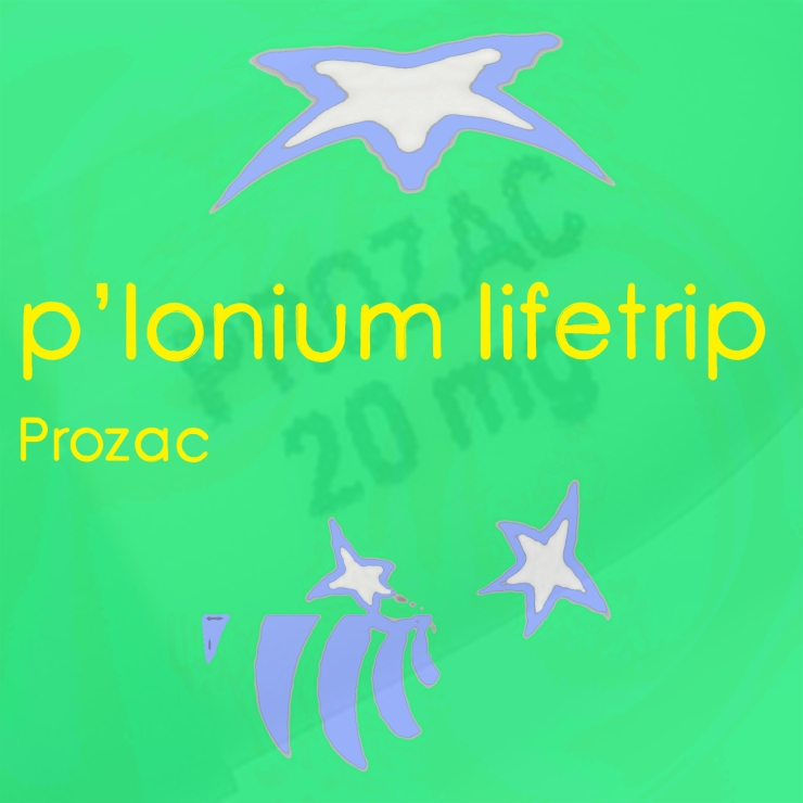 P-lonium Lifetrip medium- Prozac- Single
