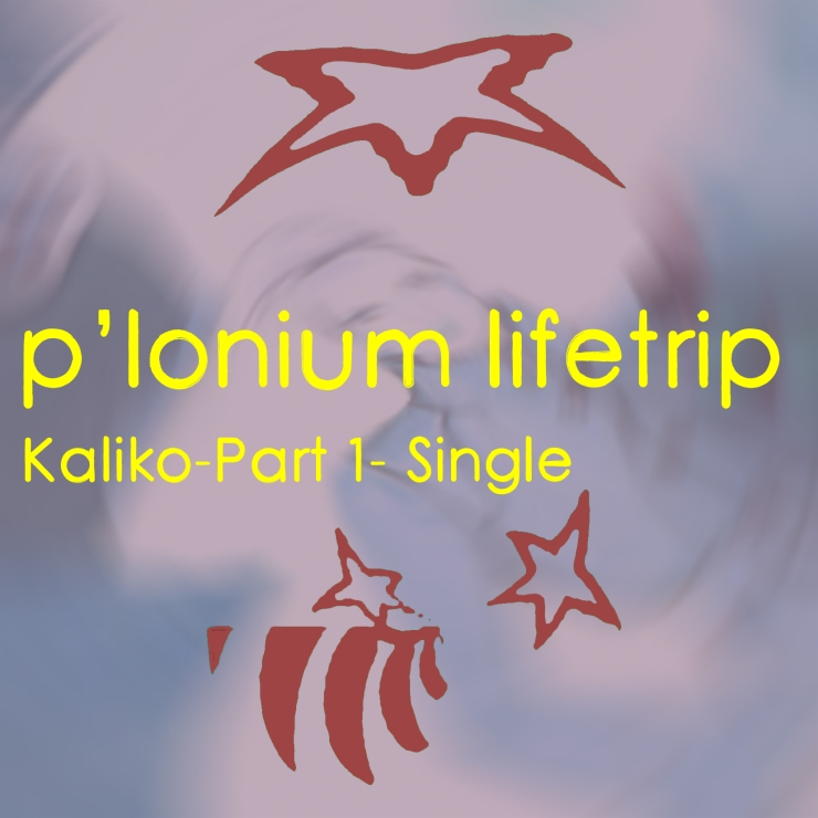 P-lonium Lifetrip medium- Kaliko-Part 1- Single