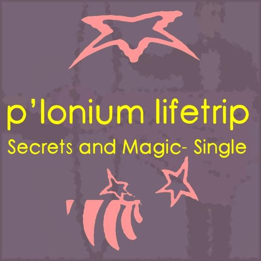 P-lonium Lifetrip medium- Secrets ans Magic- Single
