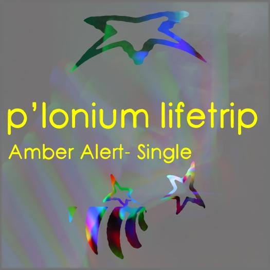 P-lonium Lifetrip medium- Amber Alert- Single
