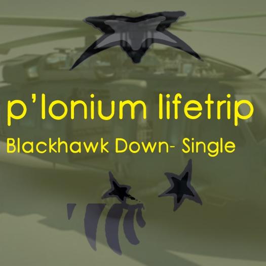P-lonium Lifetrip medium- Black Hawk Down- Single copy