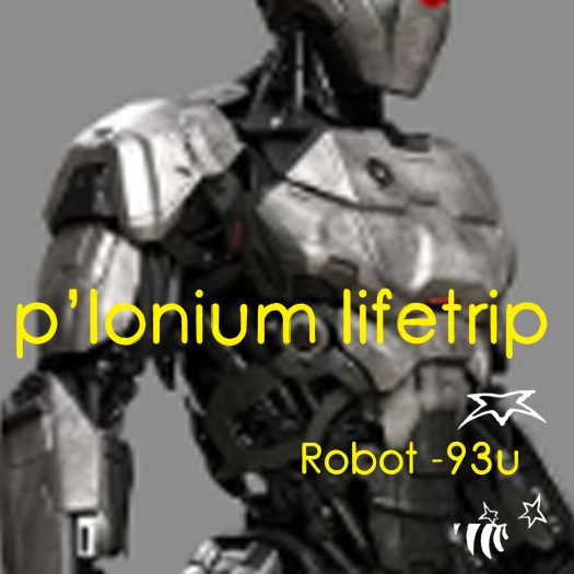 P-lonium Lifetrip medium- Robot-93u copy